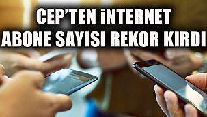 Cep'ten İnternet Abone Sayısı Milyonu Geçti!