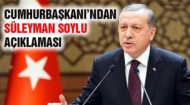 """Cumhurbaşkanı Erdoğan'dan """"Süleyman Soylu"""" Açıklaması"""