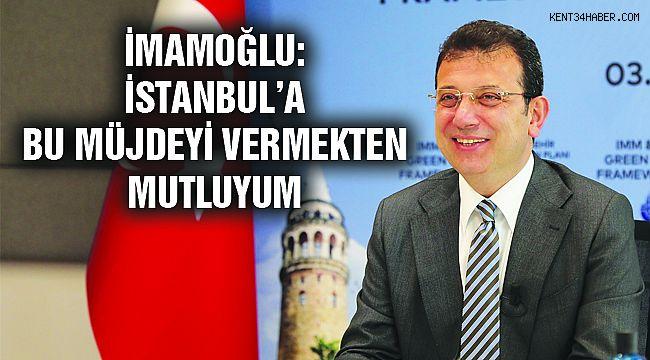 İmamoğlu: İstanbullulara Müjde