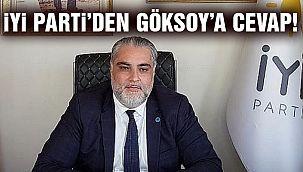 İYİ Parti'den AK Partili Göksoy'a Cevap!