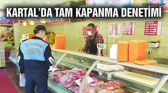 Kartal Belediyesi Zabıta Ekiplerinden 'Tam Kapanma' Denetimi