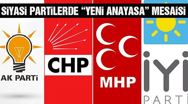 """Partilerde """"Yeni Anayasa"""" Mesaisi"""