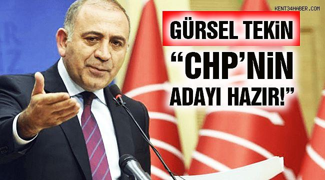 """Tekin: """"CHP'nin Adayı Hazır"""""""