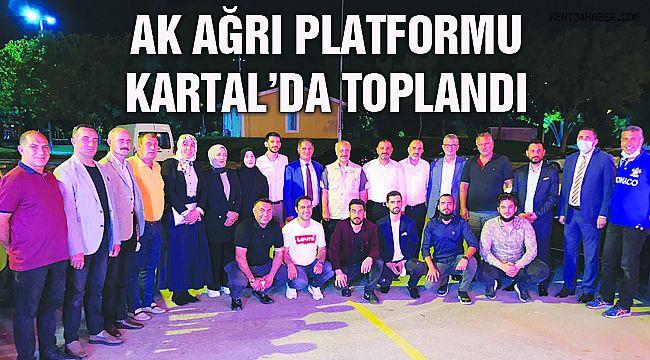 AK Ağrı Platformu Kartal'da Toplandı