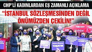 """CHP'li Kadınlar: """"İstanbul Sözleşmesinden Vazgeçmiyoruz"""""""