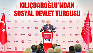 Kılıçdaroğlu'ndan Sosyal Devlet Vurgusu