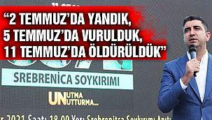 """Başkan Yüksel: """"2 Temmuz'da Yandık, 5 Temmuz'da Vurulduk, 11 Temmuz'da Öldürüldük"""""""