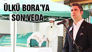 Ülkü Bora'ya Son Veda