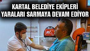 Kartal Belediye Ekipleri Yaraları Sarıyor!