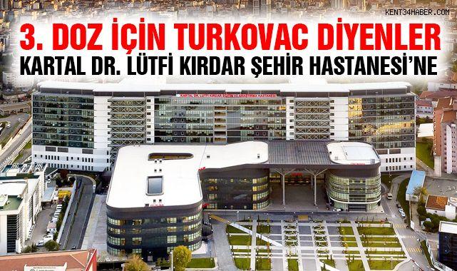 3. Doz İçin TURKOVAC Diyenler Kartal Dr. Lütfi Kırdar Şehir Hastanesi'ne