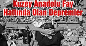 Kuzey Anadolu Fay Hattında Olan Depremler (Büyük Depremler)